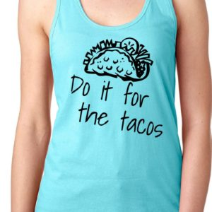 Do it for the Tacos Racer back fitness tank top fitness tees image 0
