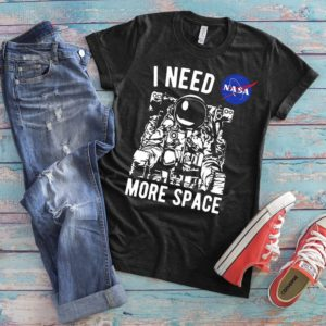 I Need More Space Shirt Astronaut Spaceman Tshirt Rocket image 0