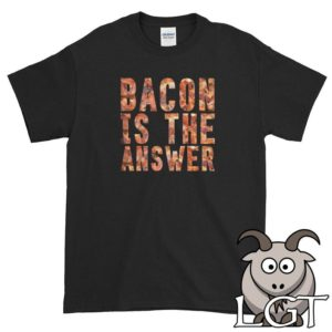 Bacon Is The Answer Shirt Bacon Shirt Bacon Lover Shirt image 0