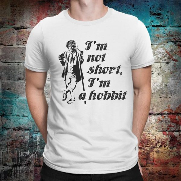 I'm Not Short I'm A Hobbit T-Shirt The Hobbit Lord of White