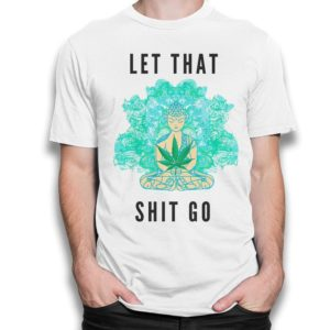 Buddha Let That Shit Go Funny T-Shirt Men's Women's image 0