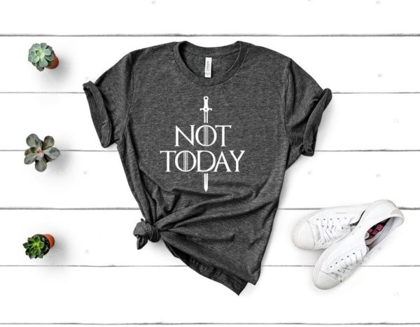 Not Today ShirtNo Home Got ShirtsGame of Thrones image 0