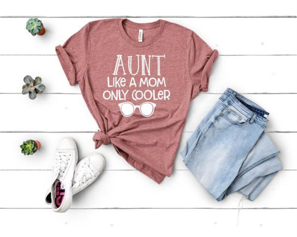 Aunt Like a Mom Only Cooler Shirt Aunt Shirt Auntie Shirt image 0