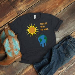 Funny Earth Day Shirt Global Warming T-Shirt image 0