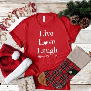 Live Love Laugh T-Shirt Positive Holiday T-Shirt Positivity Red