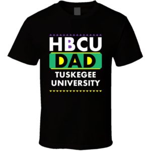 Hbcu Dad Tuskegee University Pro Black College Pride T Shirt image 0