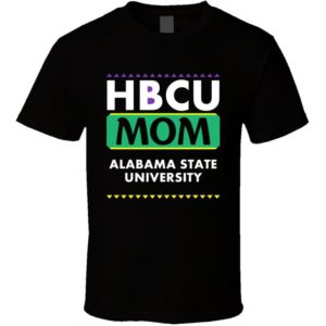 Hbcu Mom Alabama State University Pro Black College Pride T image 0