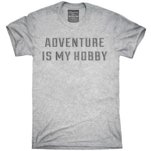 Adventure Is My Hobby T-Shirt Hoodie Tank Top Gifts image 0