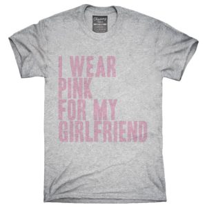 I Wear Pink For My Girlfriend Awareness Support T-Shirt image 0