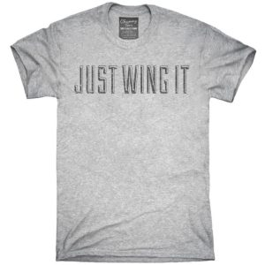 Just Wing It T-Shirt Hoodie Tank Top Gifts image 0