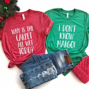 Why is the Carpet all Wet Todd Shirt  Couples Christmas image 0