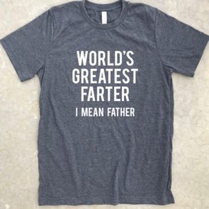 World's Greatest Farter I mean Father shirt Father's image 0