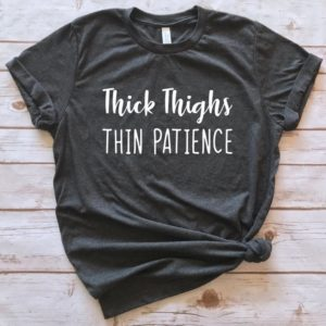 Thick Thighs Thin Patience T Shirt Funny shirt Unisex V-neck image 0