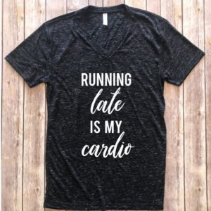 Running late is my Cardio shirt always late shirt gift for image 0