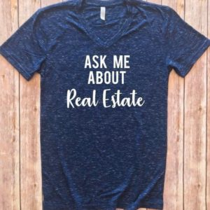 Ask me about Real Estate Shirt Real Estate T-Shirt I sell image 0