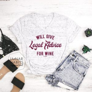 Will Give Legal Advice For Wine Lawyer Shirt Lawyer Gift image 0