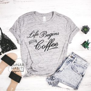 Life Begins After Coffee Shirt Gift For Coffee Lover Shirt image 0