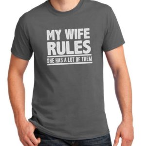 Dad Gift My Wife Rules She Has A lot Of Them T Shirt Father image 0