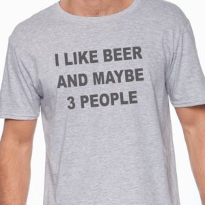 Dad Gift I Like Beer And Maybe Three People T Shirt Father image 0
