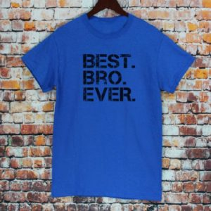 Dad Gift Best Bro Ever T Shirt Father Daughter Husband Dad image 0