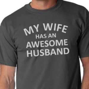 Dad Gift My Wife Has An Awesome Husband T Shirt Father image 0