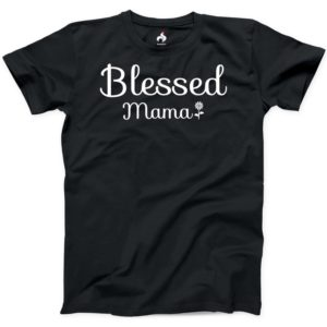 Blessed Mama Tshirt 100% Cotton New Mens Funny T-shirt Mothers image 0