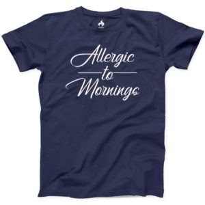 Allergic To Mornings T-shirt 100% Cotton NEW Mens Funny Night image 0