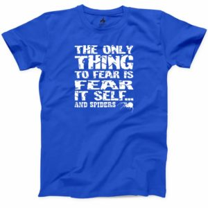 The Only Thing To Fear Is Fear It Self and Spiders T-shirt image 0