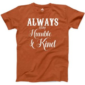 Always Stay Humble And Kind T-shirt 100% Cotton New Mens Facts image 0