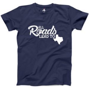 All Roads Lead To Texas T-shirt Road Dallas House State Tshirt image 0