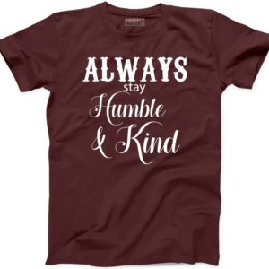 Always Stay Humble and Kind T Shirt Life Love Peace Green image 0