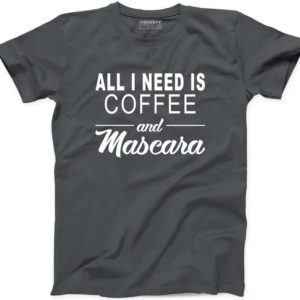 All I Need is Coffee and Mascara T Shirt Funny New Caffein image 0
