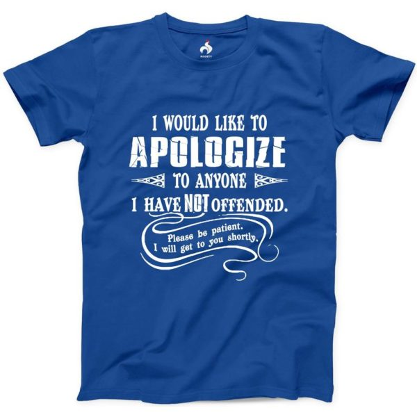 I Would Like To Apologize Tshirt 100% Cotton NEW Mens Athletic Tee To Anyone I Have Not Offended Please Be Patient Funny Tee