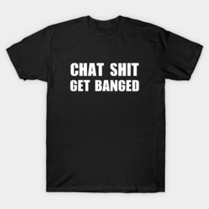 Chat Shit Get Banged T-Shirt   Funny Jamie Vardy Leicester image 0