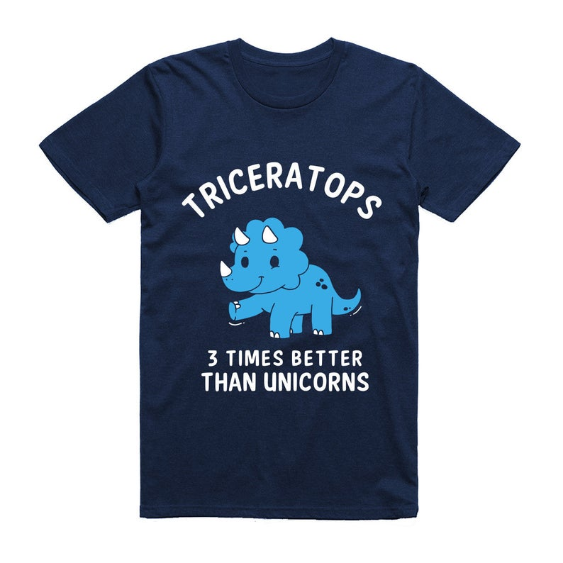 Triceratops  3 Times Better Than Unicorns T-Shirt  Funny image 0