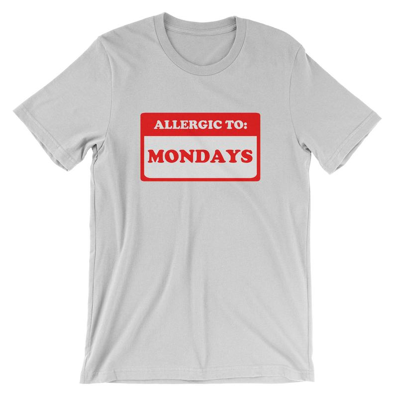 Allergic To Mondays T-Shirt  Adulting Funny Sayings Badge image 0