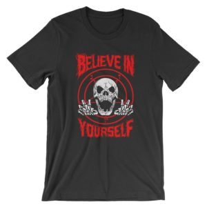 Believe In Yourself Death Metal T-Shirt  Funny Death Metal image 0