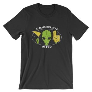 Aliens Believe In You T-Shirt  Positive Wholesome UFO Shirt  image 0