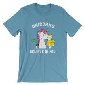 Unicorns Believe In You T-Shirt  Funny Positive Tee Shirt  image 0