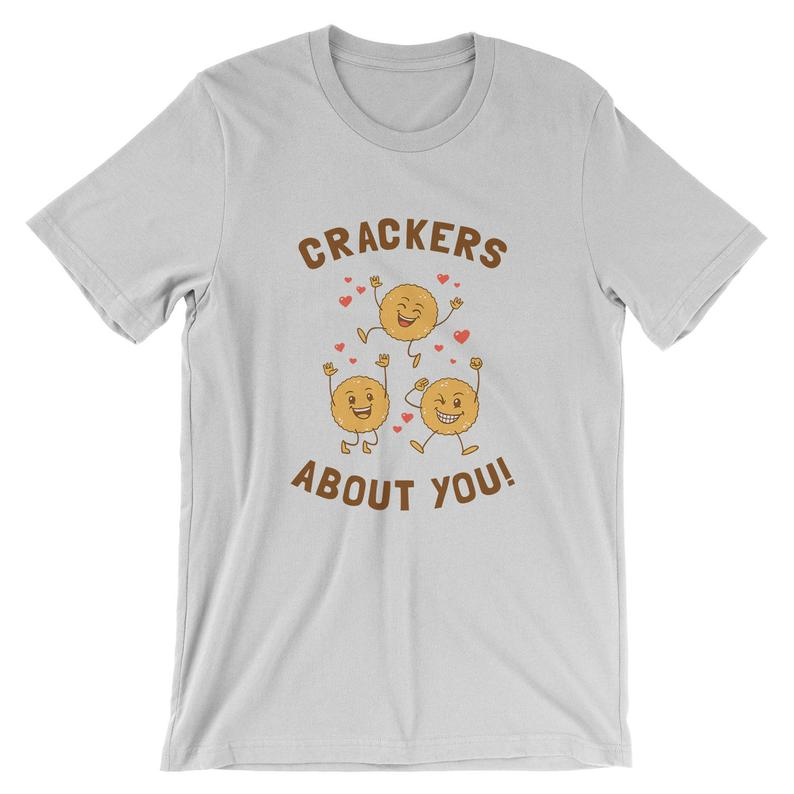 Crackers About You T-Shirt – Valentines Day Funny Biscuit Shirt | Mens Womens Unisex Shirt Soft Top