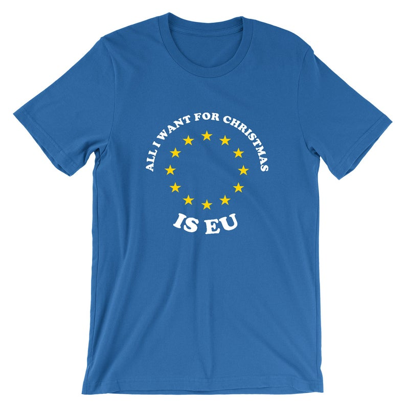 All I Want For Christmas Is EU T-Shirt  Remainer Brexit Shirt image 0