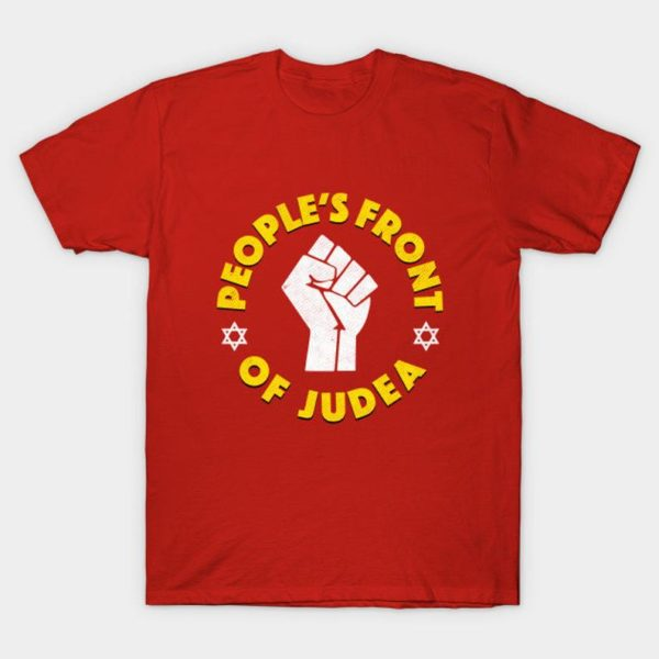 People's Front Of Judea T-Shirt – Life of Brian TShirt – Judean People's Front Funny Shirt – Mens Womens Unisex Top – XS S M L XL 2XL 3XL
