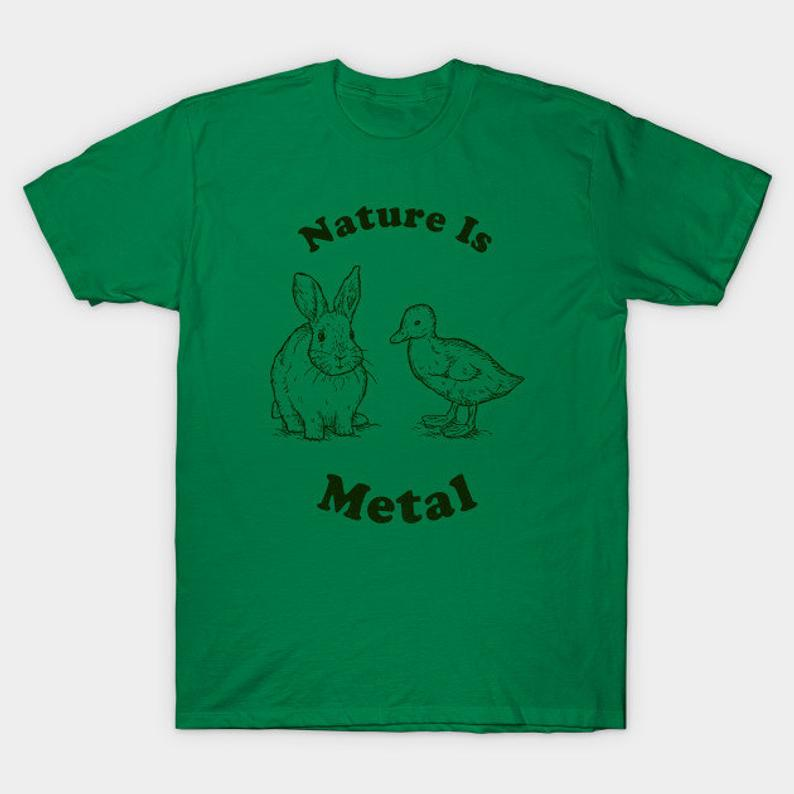Nature Is Metal T-Shirt  Funny Ironic Cute Nature Bunny image 0