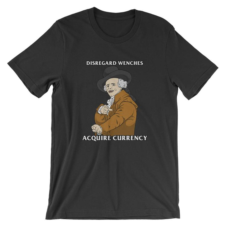 Disregard Wenches Acquire Currency T-Shirt  Joseph Ducreux image 0