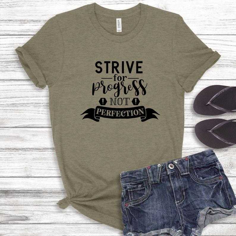 Strive For Progress Not Perfection Bella Canvas Tee Shirt image 0