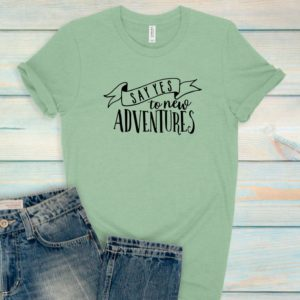 Say Yes To New Adventures Bella Canvas Tee Shirt image 0