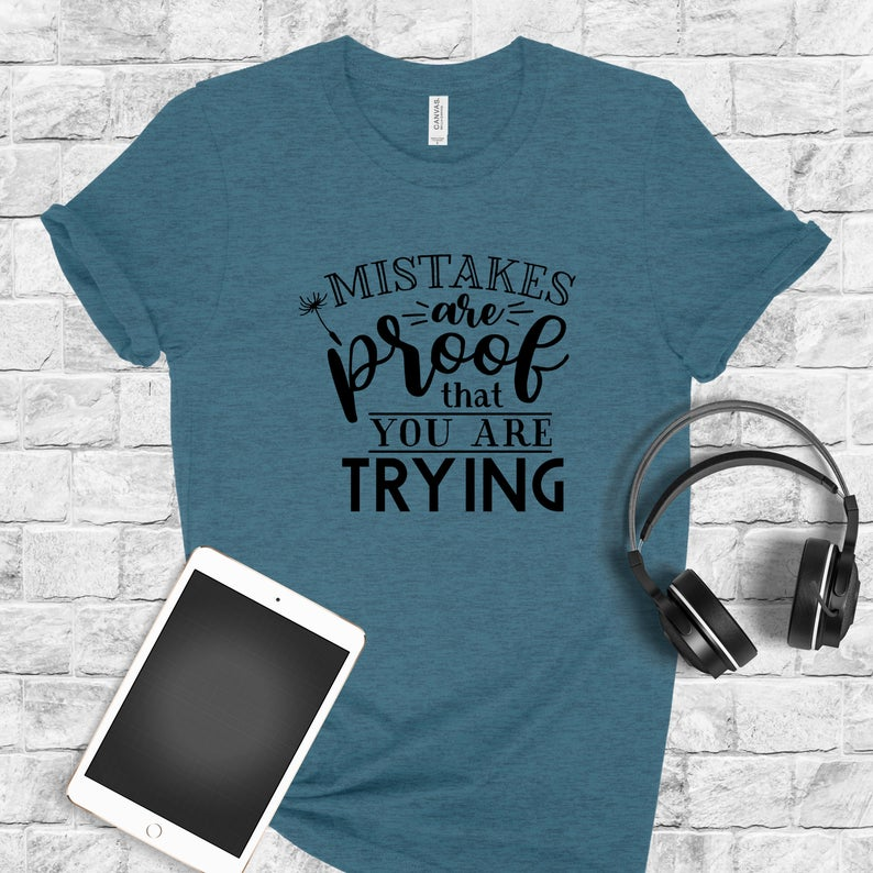 Mistakes Are Proof That You Are Trying Bella Canvas Tee Shirt image 0