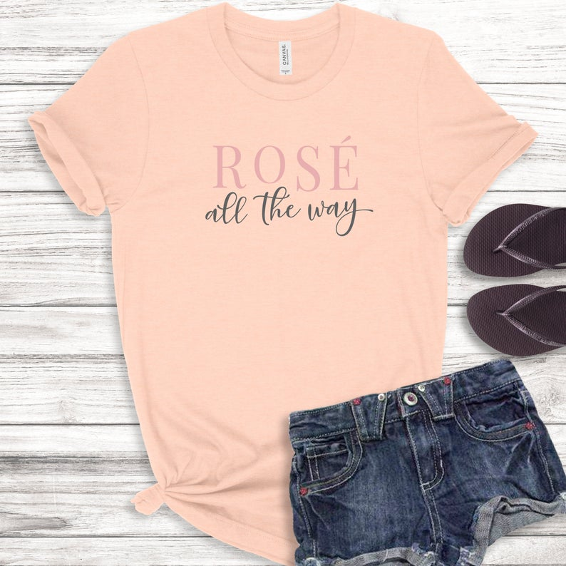 Rosé All The Way Bella Canvas Tee Shirt image 0