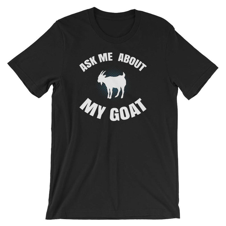 Ask Me About My Goat Short-Sleeve Unisex T-Shirt image 0