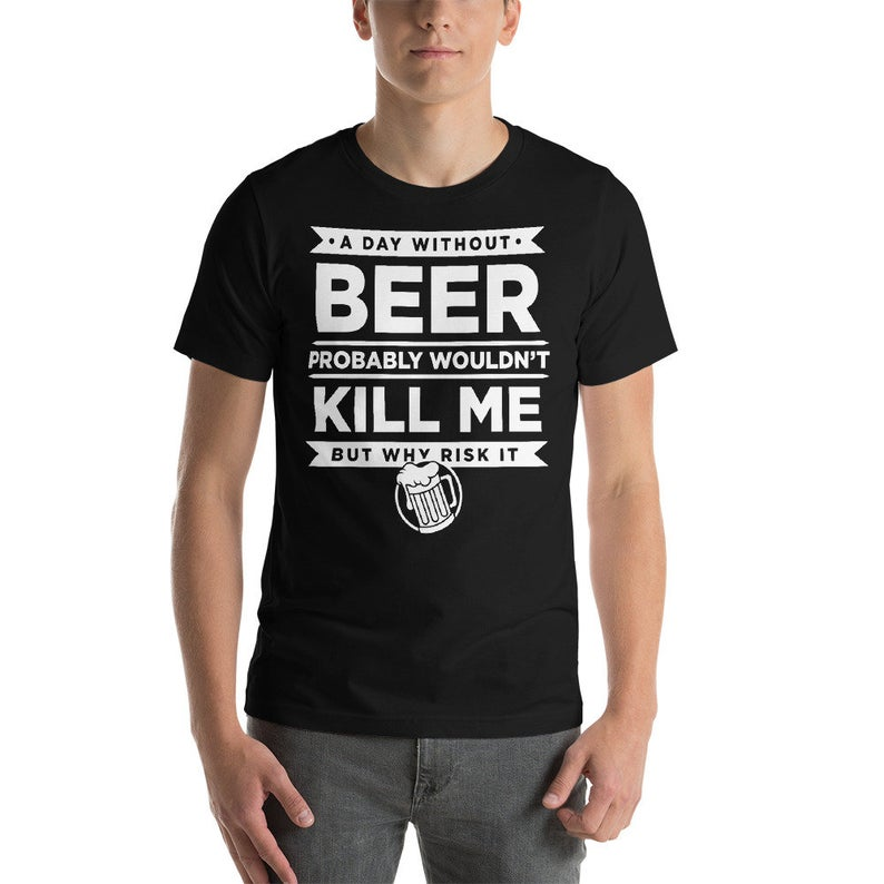 A Day Without Beer Probably Wouldn't Kill Me Gift image 0